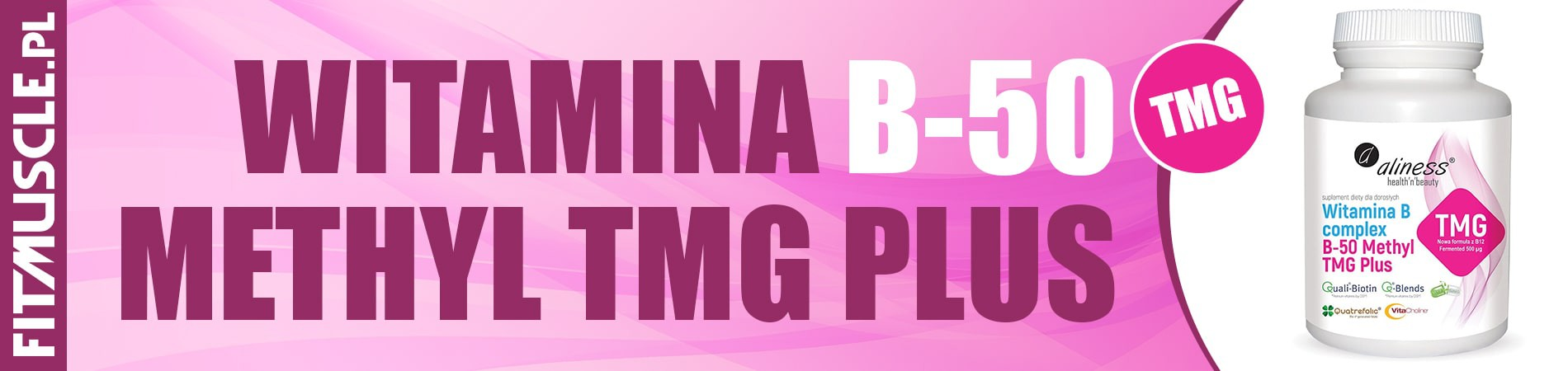 Aliness - Witamina B-50 Methyl - 100caps